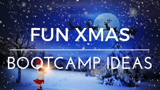 fun Christmas bootcamp ideas